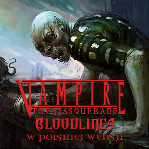 Spolszczenie Vampire the Masquerade Bloodlines